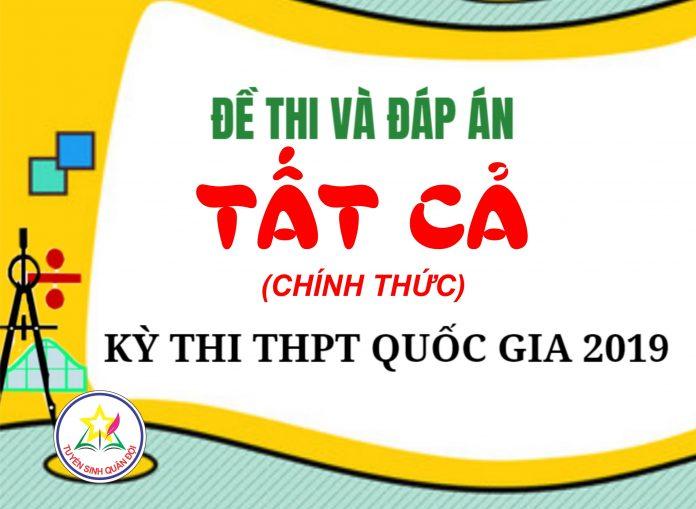 dap-an-tat-ca-cac-mon-THPTQG-2019-tuyensinhquandoi