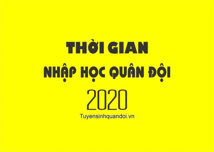 thoi-gian-nhap-hoc-quan-doi-2020